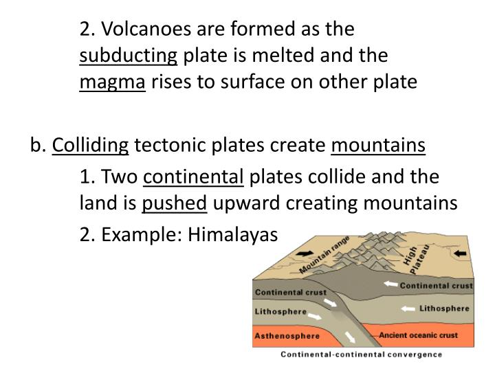 2. Volcanoes are formed as the