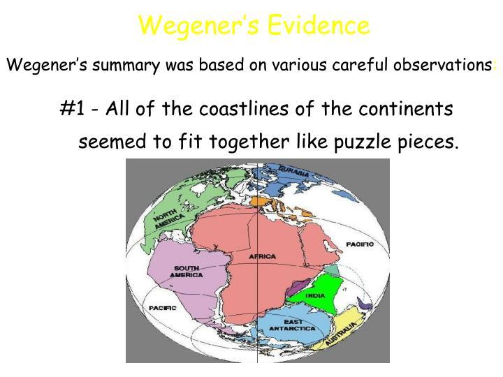 Wegener's summary was based on various careful observations