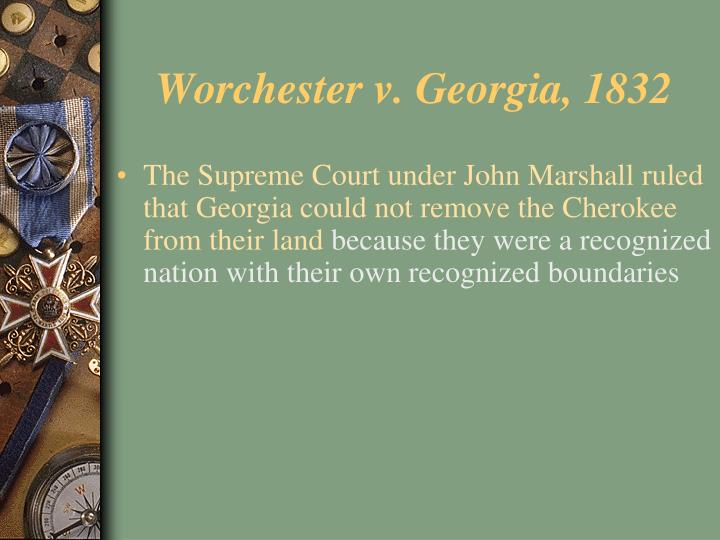 Worchester v. Georgia, 1832
