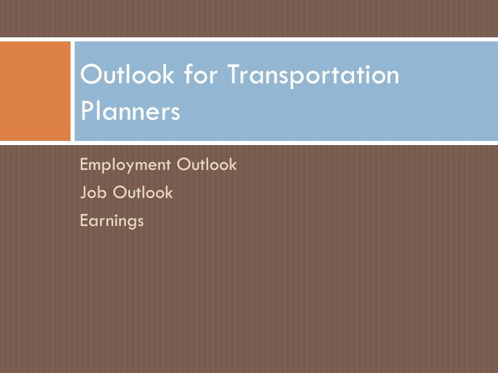 Outlook for Transportation Planners