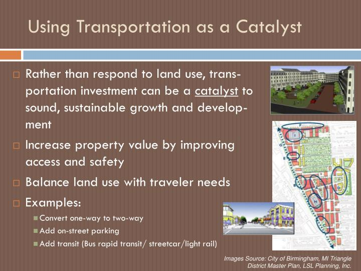 Using Transportation as a Catalyst