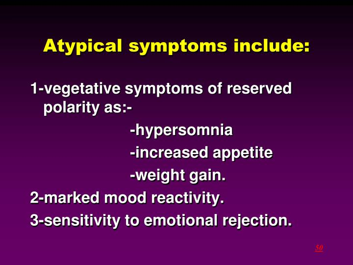 Atypical symptoms include: