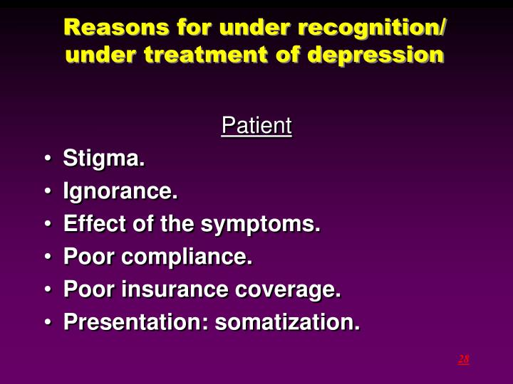 Reasons for under recognition/ under treatment of depression