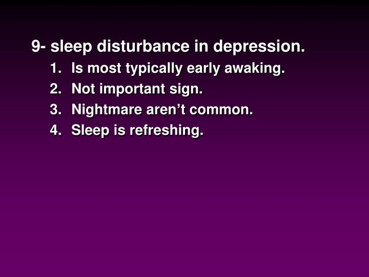 9- sleep disturbance in depression.
