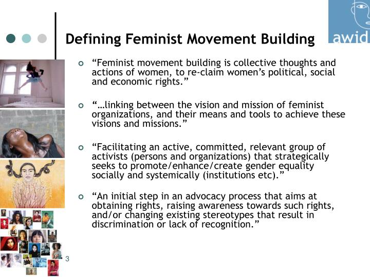 defining feminism In the political realm, the refusal of feminists to abandon president clinton  it is  between the way in which feminism defines itself and the way in which it is.