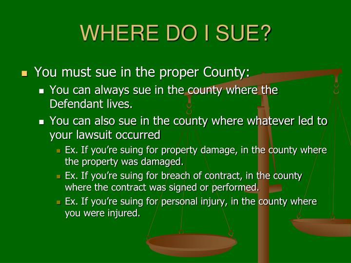 WHERE DO I SUE?