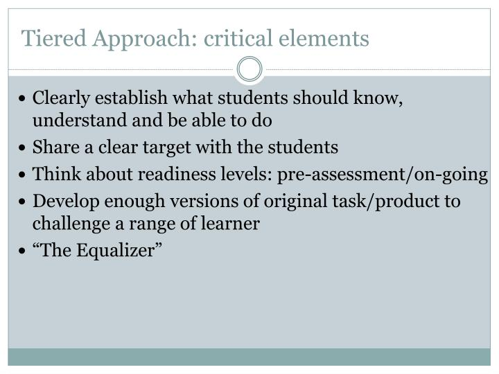 Tiered Approach: critical elements