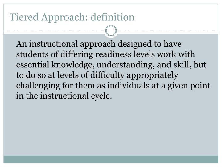 Tiered Approach: definition