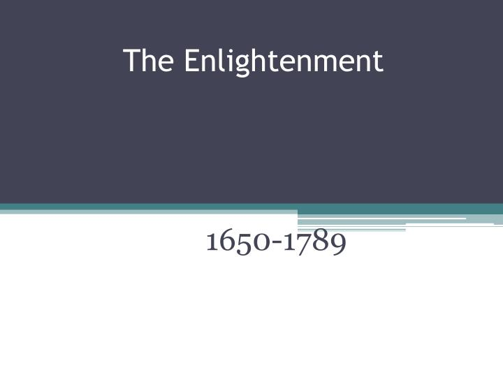 the enlightenment an incredible change The enlightenment brought about major changes in western attitudes towards faith, reform and reason because the movement was based on the those who adopted an 'enlightenment philosophy' believed that they had the capacity to reason and therefore were entitled to autonomy over their lives.