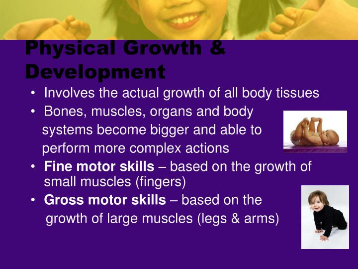 Physical growth development