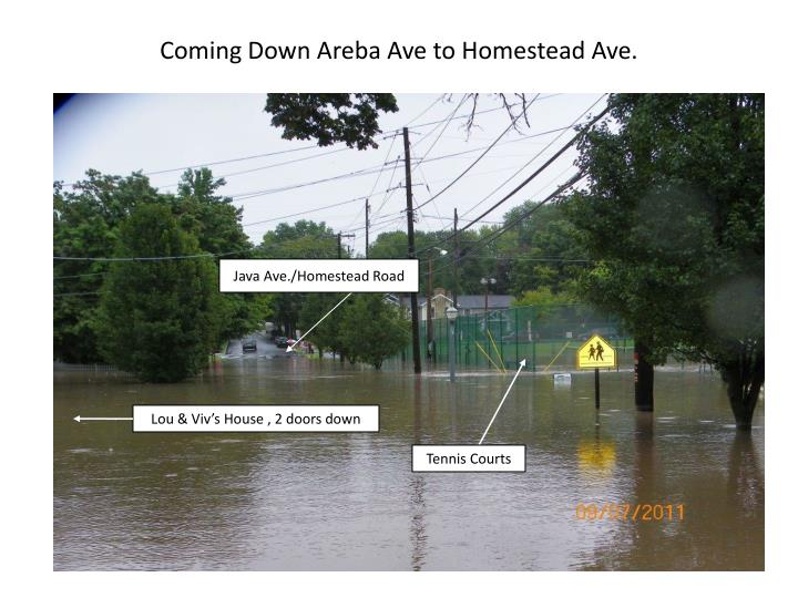 Coming Down Areba Ave to Homestead Ave.