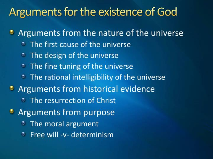 an argument in favor of the existence of god One criterion in favor of the argument from design is its simplicity: just taking a creator to exist can explain a wide range of different features of the world stanford online - the question of whether god's existence can be proven, especially by the argument from design, has been hotly debated by.