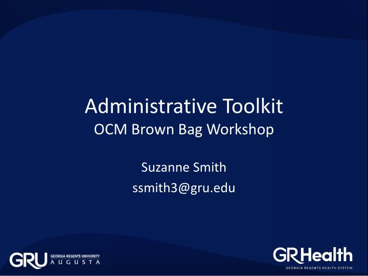 administrative toolkit ocm brown bag workshop