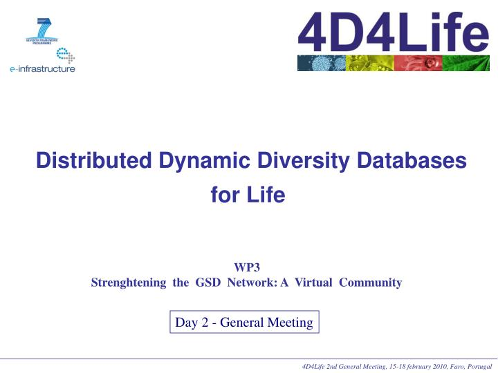 4D4Life 2nd General Meeting, 15-18 february 2010, Faro, Portugal