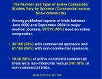 the number and type of active comparator studies vary by sponsor commercial versus non commercial