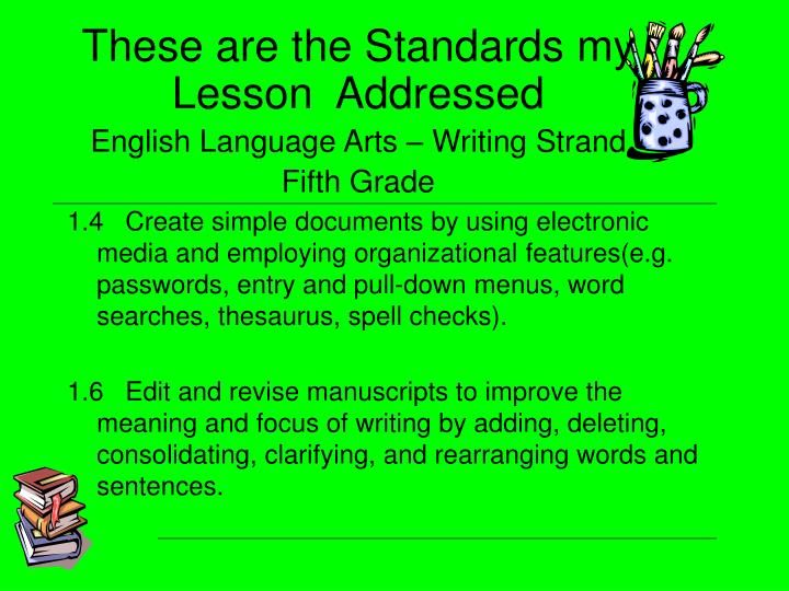 These are the Standards my Lesson  Addressed