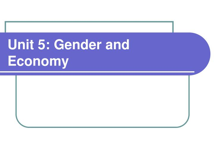 unit 5 gender and economy n.