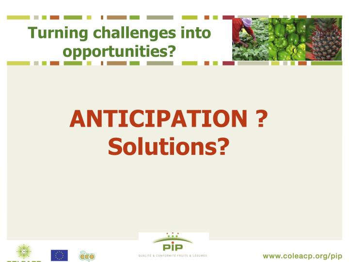 Turning challenges into opportunities?