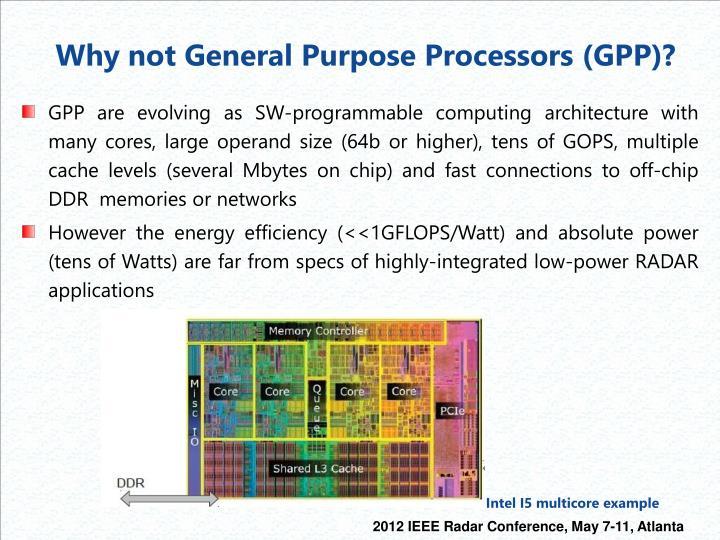 Why not General Purpose Processors (GPP)?