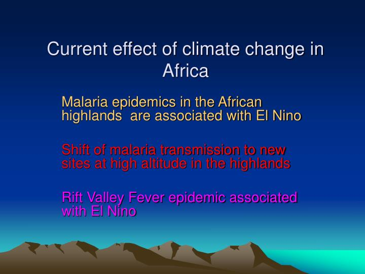 effects of climate change in africa The effects of climate change on agriculture and food security in africa more sophisticated to withstand the vagaries of climate and market.