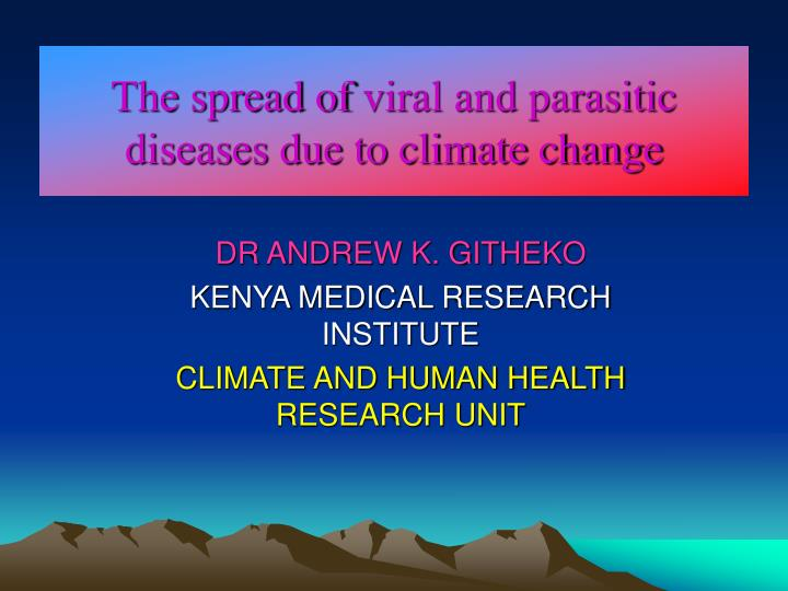 Ppt the spread of viral and parasitic diseases due to climate the spread of viral and parasitic diseases due to climate change toneelgroepblik Image collections