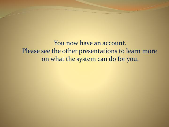 You now have an account.