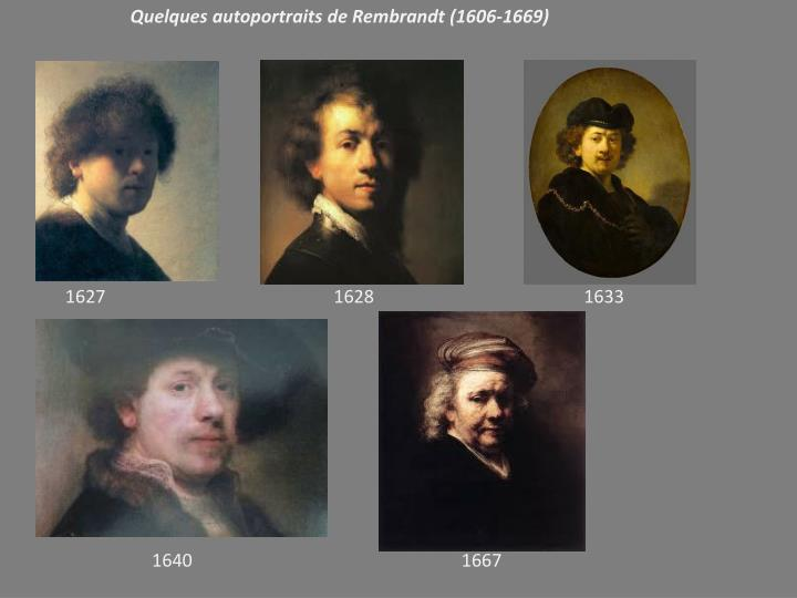 Quelques autoportraits de Rembrandt (1606-1669)