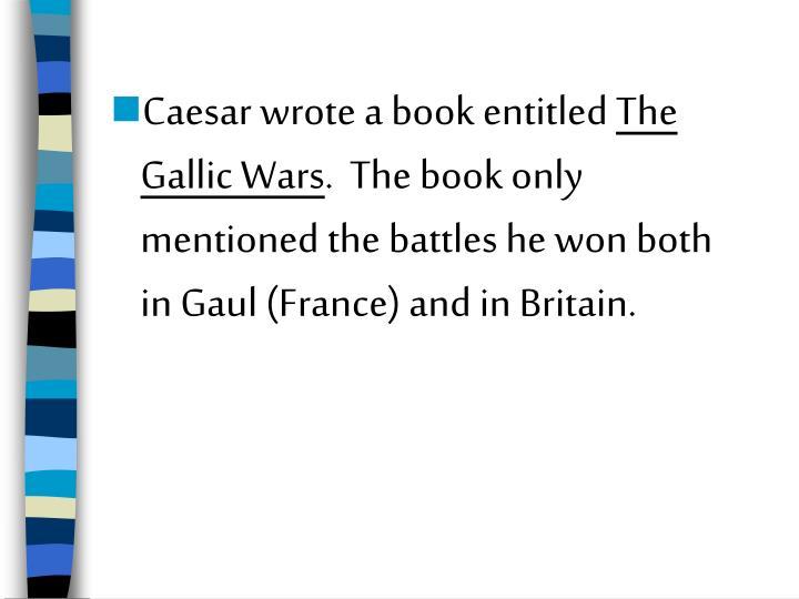 Caesar wrote a book entitled