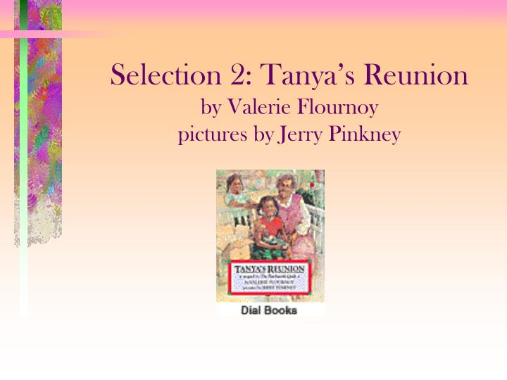selection 2 tanya s reunion by valerie flournoy pictures by jerry pinkney n.