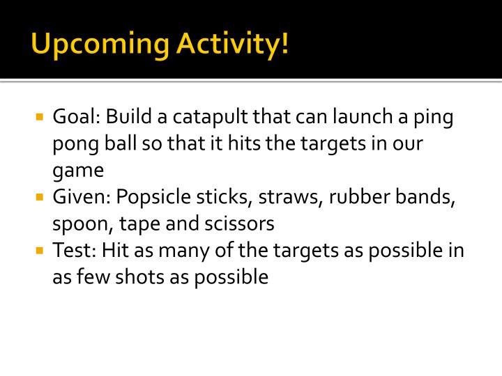 Upcoming Activity!