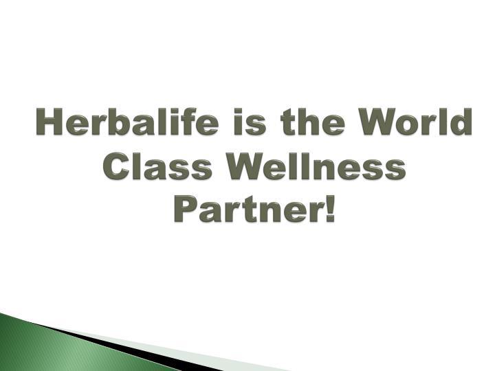 Herbalife is the World Class Wellness Partner!