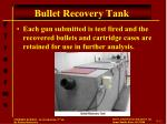 bullet recovery tank
