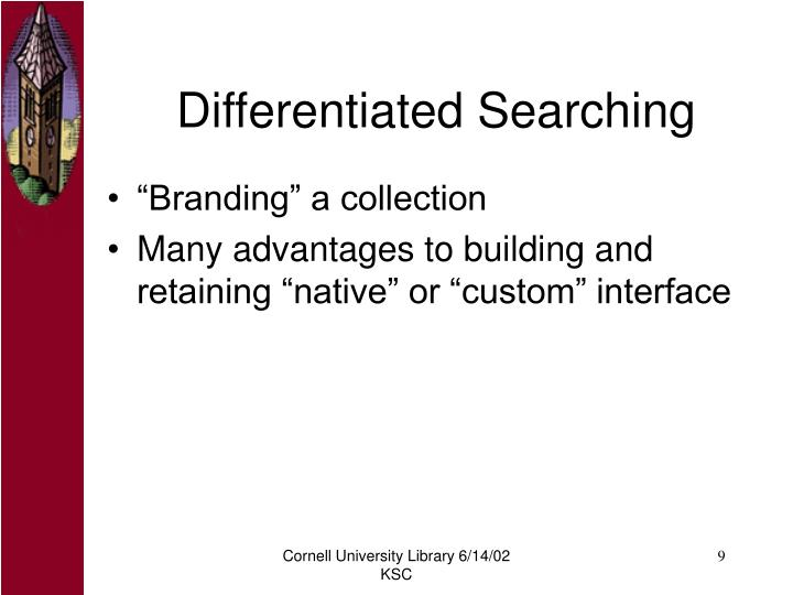 Differentiated Searching
