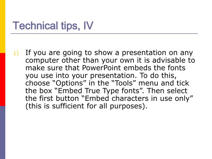 Technical tips, IV