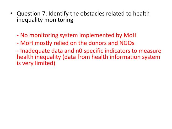 Question 7: Identify the obstacles related to health inequality monitoring