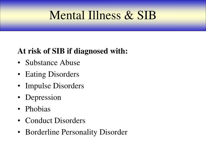 Mental Illness & SIB