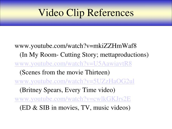 Video Clip References