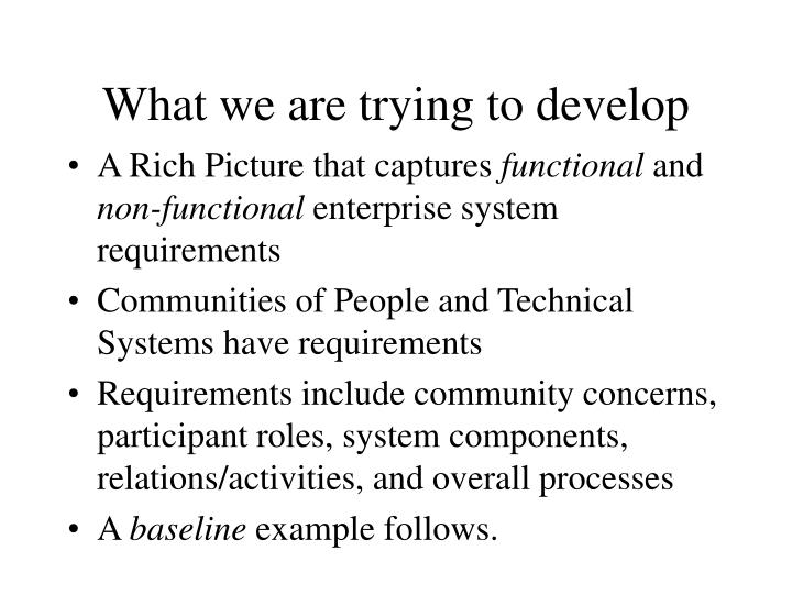 What we are trying to develop