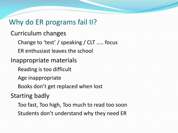 Why do ER programs fail II?