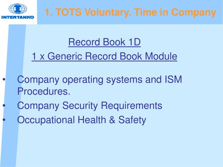 1. TOTS Voluntary. Time in Company