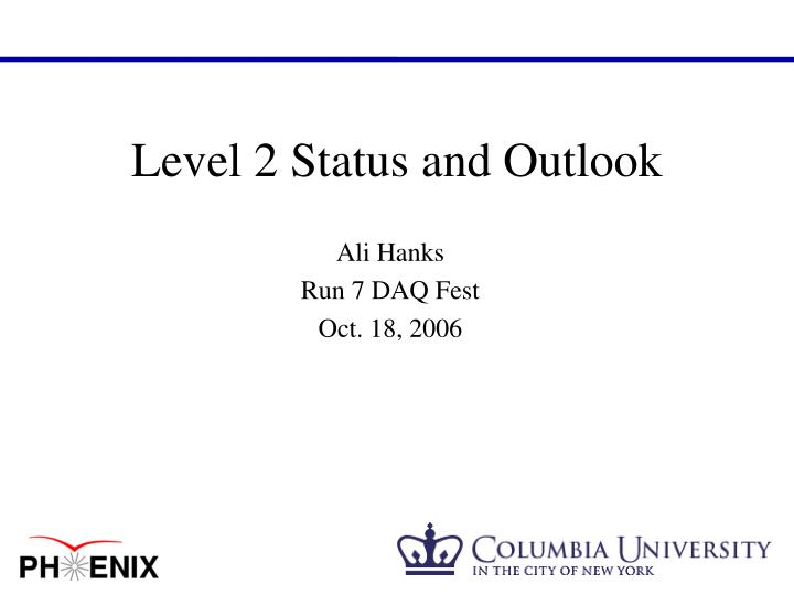 level 2 status and outlook n.