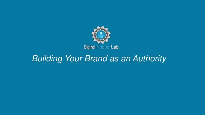 Building Your Brand as an Authority