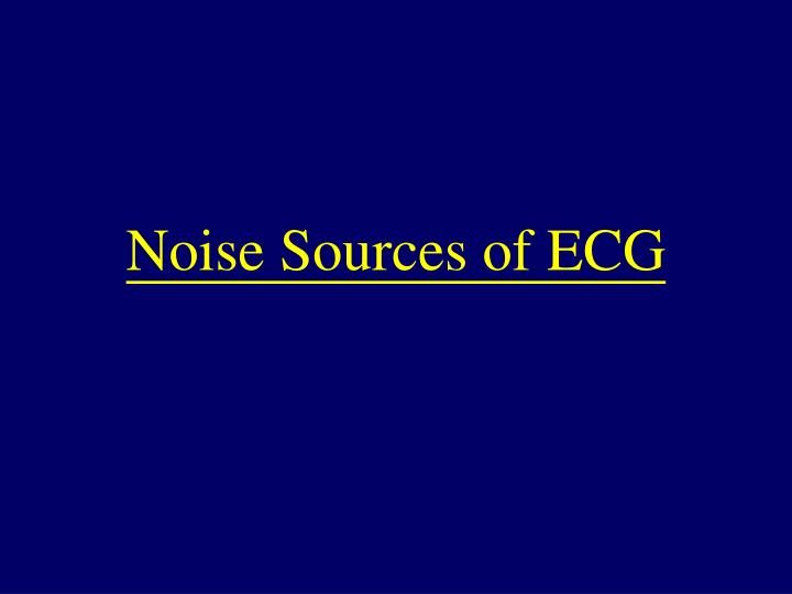 Noise Sources of ECG