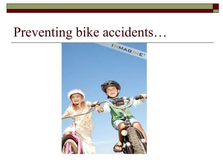 Preventing bike accidents…