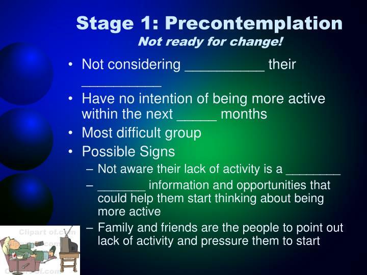 Stage 1: Precontemplation