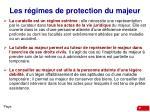 les r gimes de protection du majeur1