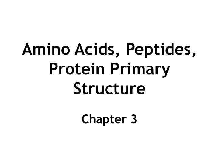 amino acids peptides protein primary structure n.