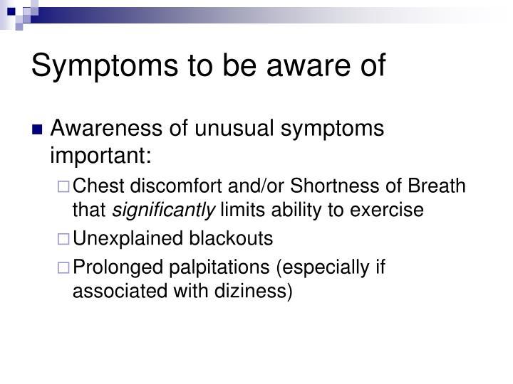 Symptoms to be aware of