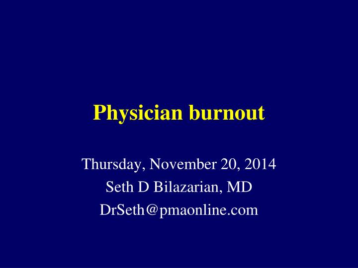 physician burnout n.