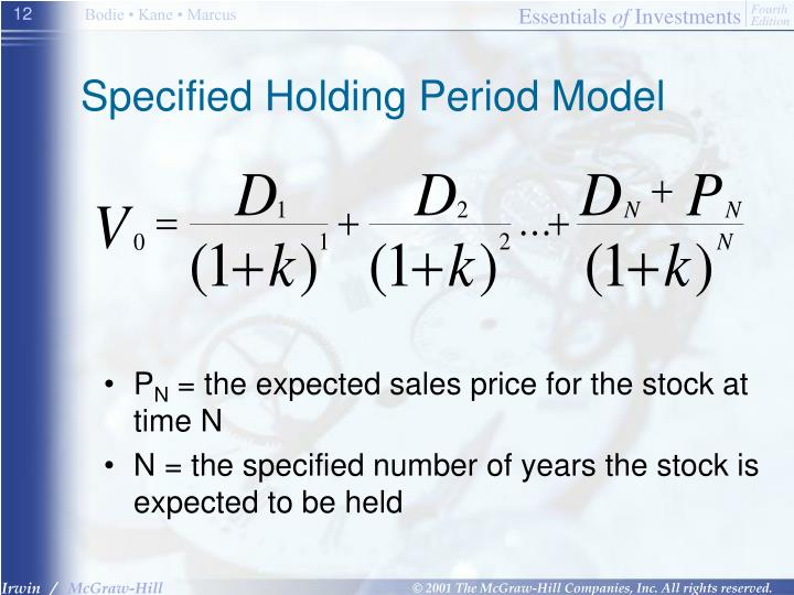 Specified Holding Period Model